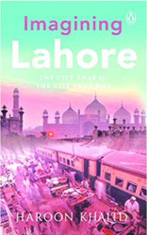 Lahore The city that was…